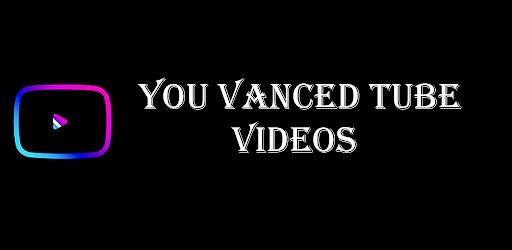 You Vanced Tube Videos - صورة للبرنامج  #1